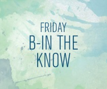 b-in the know